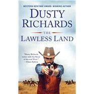 The Lawless Land by Richards, Dusty, 9781250091956