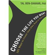 Choose the Life You Want by Ben-Shahar, Tal, Ph.D., 9781615191956