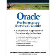 Oracle Performance Survival Guide A Systematic Approach to Database Optimization by Harrison, Guy, 9780137011957