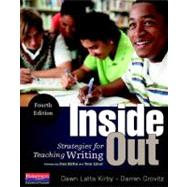 Inside Out, Fourth Edition : Strategies for Teaching Writing by Kirby, Dawn Latta; Crovitz, Darren; Kirby, Dan; Liner, Tom, 9780325041957