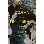 The Woman in the Photograph by Gynther, Dana, 9781476731957