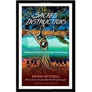 Sacred Instructions by MITCHELL, SHERRI; DOSSEY, LARRY MD, 9781623171957