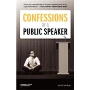 Confessions of a Public Speaker by Berkun, Scott, 9781449301958