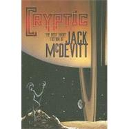 Cryptic : The Best Short Fiction of Jack McDevitt by MCDEVITT JACK, 9781596061958