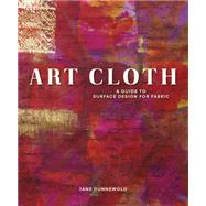 Art Cloth by Dunnewold, Jane, 9781596681958