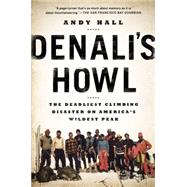 Denali's Howl: The Deadliest Climbing Disaster on America's Wildest Peak by Hall, Andy, 9780142181959