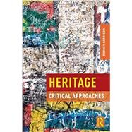 Heritage: Critical Approaches by Harrison; Rodney, 9780415591959