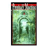 The Prophecy Machine by BARRETT, NEAL JR, 9780553581959