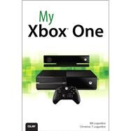 My Xbox One by Loguidice, Bill; Loguidice, Christina T., 9780789751959
