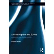African Migrants and Europe: Managing the ultimate frontier by Rinelli; Lorenzo, 9781138291959