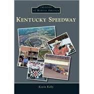 Kentucky Speedway by Kelly, Kevin, 9781467111959
