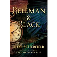Bellman & Black A Novel by Setterfield, Diane, 9781476711959