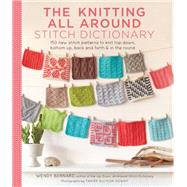 The Knitting All Around Stitch Dictionary by Bernard, Wendy, 9781617691959