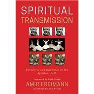 Spiritual Transmission by Freimann, Amir; Wilber, Ken (AFT); Caplan, Mariana (CON); Young, Peter (CON); Fulder, Stephen (CON), 9781939681959