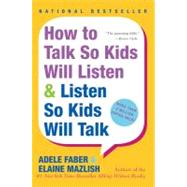 How to Talk So Kids Will Listen and Listen So Kids Will Talk by Faber, Adele, 9780380811960