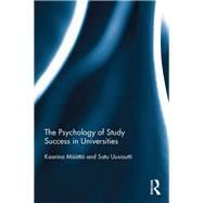 The Psychology of Study Success in Universities by Maatta; Kaarina, 9780415791960
