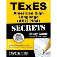 Texes American Sign Language Asl 184 Secrets by Texes Exam Secrets Test Prep, 9781621201960