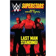 WWE Superstars #4: Last Man Standing by Foley, Mick; Riches, Shane; Yates, Jolyon, 9781629911960