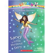Lacey the Little Mermaid Fairy (The Fairy Tale Fairies #7) by Meadows, Daisy, 9780545851961