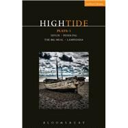 HighTide Plays: 1 Ditch; peddling; The Big Meal; Lampedusa by Steel, Beth; Melling, Harry; LeFranc, Dan; Lustgarten, Anders, 9781350001961