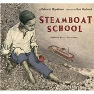 Steamboat School by Hopkinson, Deborah; Husband, Ron, 9781423121961