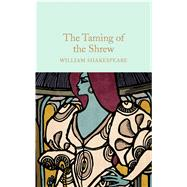 The Taming of the Shrew by Halley, Ned; Shakespeare, William; Gilbert, John, 9781909621961