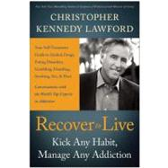 Recover to Live: Kick Any Habit, Manage Any Addiction: Your Self-Treatment Guide to Alcohol, Drugs, Eating Disorders, Gambling, Hoarding, Smoking, Sex, and Porn at Biggerbooks.com