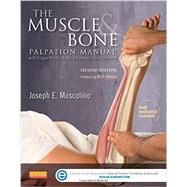 The Muscle and Bone Palpation Manual With Trigger Points, Referral Patterns and Stretching by Muscolino, Joseph E., 9780323221962