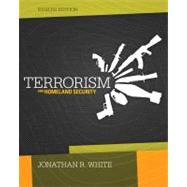 Terrorism and Homeland Security by White, Jonathan R., 9781285061962