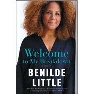 Welcome to My Breakdown by Little, Benilde, 9781476751962