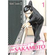 Haven't You Heard? I'm Sakamoto Vol. 1 by Sano, Nami, 9781626921962