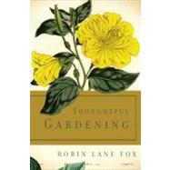 Thoughtful Gardening by Fox, Robin Lane, 9780465021963
