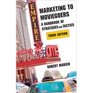 Marketing to Moviegoers: A Handbook of Strategies and Tactics by Marich, Robert, 9780809331963