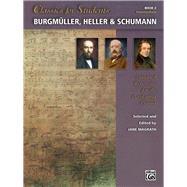 Burgmüller, Heller & Schumann by Magrath, Jane, 9781470631963