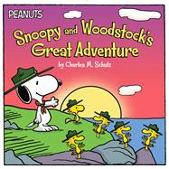 Snoopy and Woodstock's Great Adventure by Schulz, Charles  M.; Forte, Lauren; Jeralds, Scott, 9781481451963