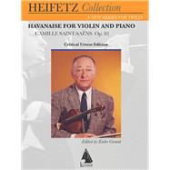 Havanaise for Violin and Piano by Saint-Saens, Camille (COP); Granat, Endre, 9781581061963