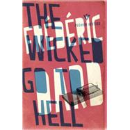The Wicked Go to Hell by Dard, Frederic; Coward, David, 9781782271963