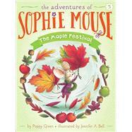 The Maple Festival by Green, Poppy; Bell, Jennifer A., 9781481441964
