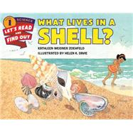 What Lives in a Shell? by Zoehfeld, Kathleen Weidner; Davie, Helen K., 9780062381965