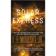 Solar Express by Modesitt, Jr., L. E., 9780765381965