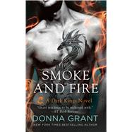 Smoke and Fire A Dark Kings Novel by Grant, Donna, 9781250071965