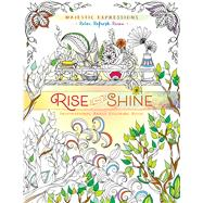 Rise and Shine by Majestic Expressions, 9781424551965