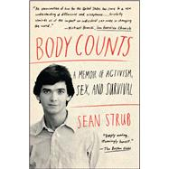 Body Counts A Memoir of Activism, Sex, and Survival by Strub, Sean, 9781451661965