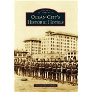 Ocean City's Historic Hotels by Miller, Fred; Miller, Susan, 9781467121965