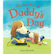 The Best Part of Daddy's Day by Alexander, Claire, 9781499801965