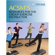 ACSM's Resources for the Group Exercise Instructor by Unknown, 9781608311965