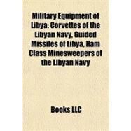 Military Equipment of Libya by , 9781155951966