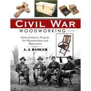 Civil War Woodworking by Hamler, A. J., 9781610351966