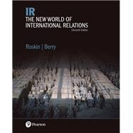 IR The New World of International Relations, Books a la Carte Edition by Roskin, Michael G.; Berry, Nicholas O., 9780134631967