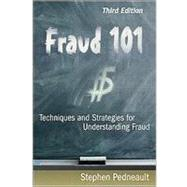Fraud 101 : Techniques and Strategies for Understanding Fraud by Pedneault, Stephen, 9780470481967